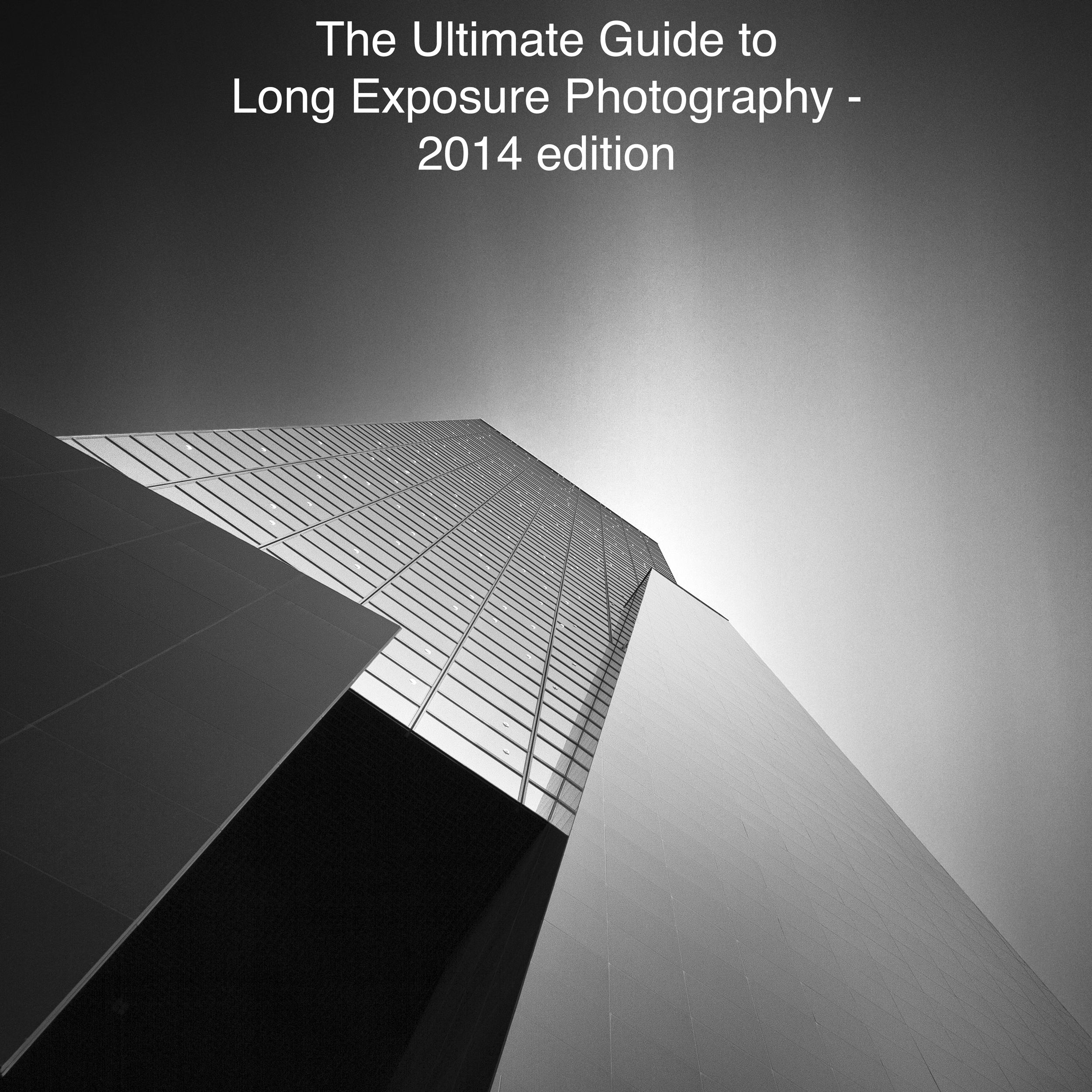 The ultimate guide to long exposure photography 2014 edition