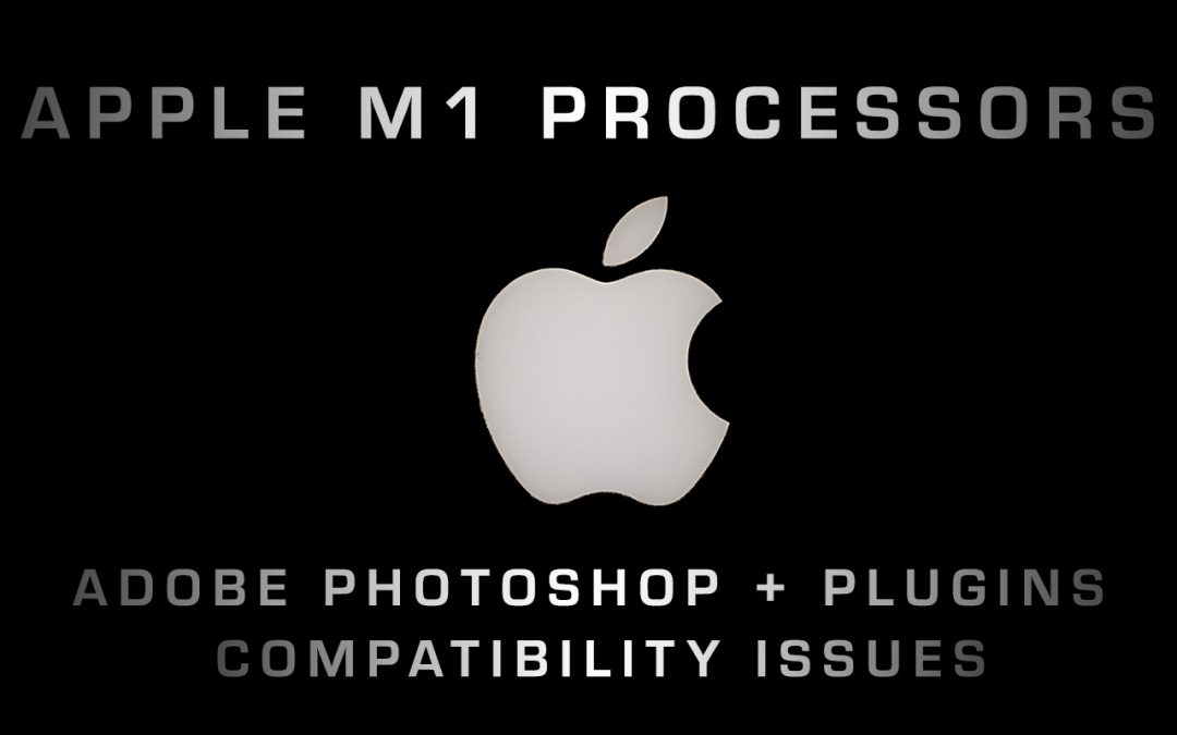 Apple Silicon M1 processors and PS plugins compatibility